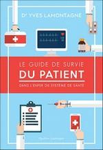 Le guide de survie du patient dans l'enfer du système de santé
