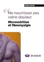 Ne nourrissez plus votre douleur : micronutrition et fibromyalgie