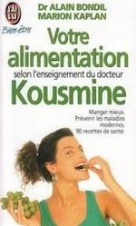 Votre alimentation selon l'enseignement du docteur Kousmine
